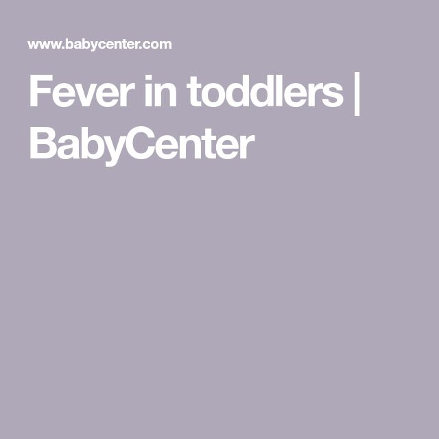 Fever in toddlers | BabyCenter