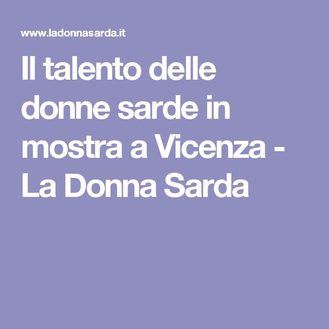 Il talento delle donne sarde in mostra a Vicenza - La Donna Sarda