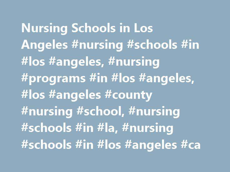 Nursing Schools in Los Angeles #nursing #schools #in #los #angeles, #nursing #programs #in #los #angeles, #los #angeles #county #nursing #school, #nursing #schools #in #la, #nursing #schools #in #los #angeles #ca http://miami.remmont.com/nursing-schools-in-los-angeles-nursing-schools-in-los-angeles-nursing-programs-in-los-angeles-los-angeles-county-nursing-school-nursing-schools-in-la-nursing-schools-in-los/  # Los Angeles Nursing Programs Los Angeles (LA) is a large, exciting city with a…
