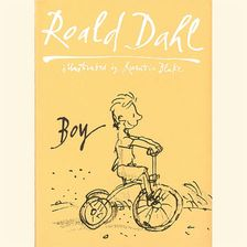 Boy: Tales of Childhood - Roald Dahl