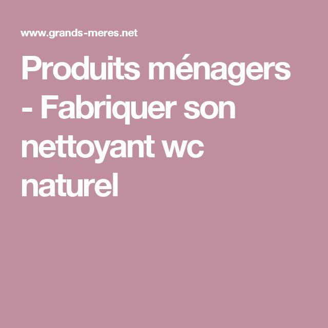 Produits ménagers - Fabriquer son nettoyant wc naturel