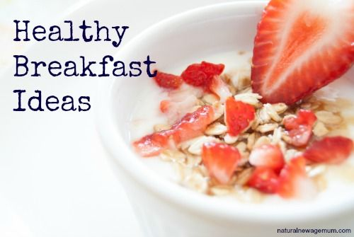 Healthy Breakfast Ideas - Natural New Age Mum