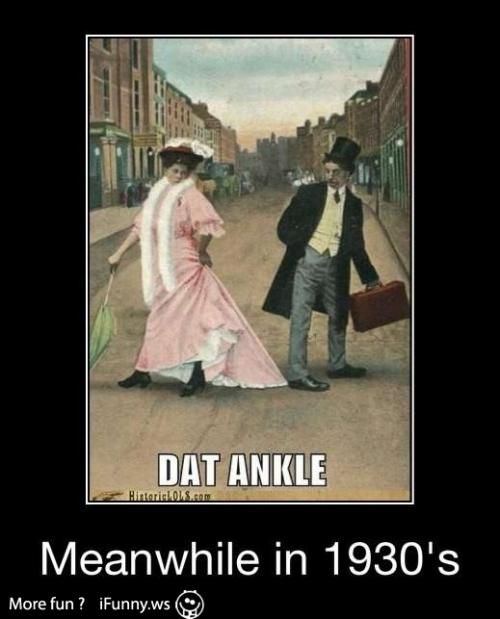 Dat Ankle  Meanwhile in 1930's