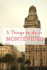 Things to do in Montevideo, Uruguay's capital city.