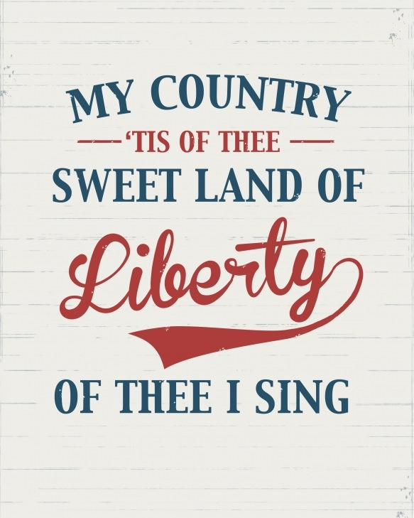 """My Country 'tis of thee, sweet land of liberty, of thee I sing."", quote, quotes about America, July 4th, Independance day, free printable"