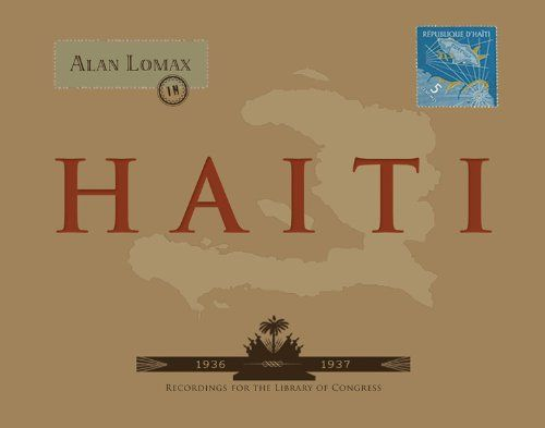 Alan Lomax in Haiti HARTE RECORDINGS https://www.amazon.com/dp/B002FOQY7C/ref=cm_sw_r_pi_dp_x_6sqCyb20HQZFX