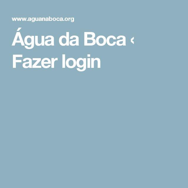 Água da Boca ‹ Fazer login