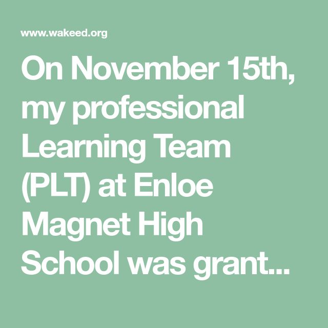 On November 15th, my professional Learning Team (PLT) at Enloe Magnet High School was granted the opportunity to visit Vernon Malone College and Career Academy. We established this cross-disciplinary PLT ourselves, with the idea that our Wednesday afternoons could be spent actively learning more about Project-Based Learning (PBL), as everyone in the group had limited … Continued