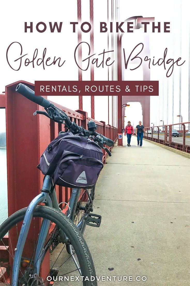 How To Bike The Golden Gate Bridge Rentals Routes Tips