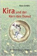 Kira und der Kern des Donut: Kindersachbuch: Amazon.de: Bodo Schäfer: Bücher
