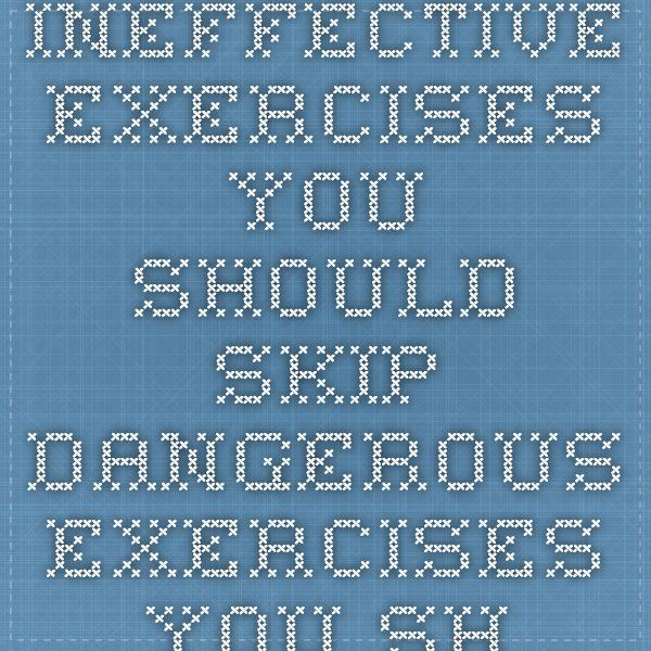 Ineffective Exercises You Should Skip - Dangerous Exercises You Should Never Do - Good Housekeeping
