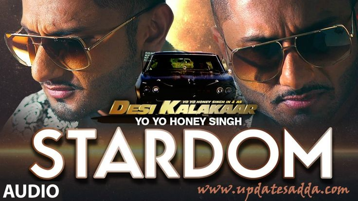 Stardom – Yo Yo Honey Singh Ft. Lil Golu Mp3 Lyrics HD Video