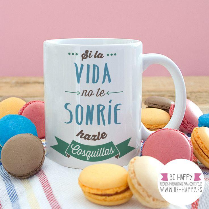 """Taza """"Si la vida no te sonríe, hazle cosquillas"""". A la venta en www.be-happy.es #taza #tazas #mug #mugs #behappy"""