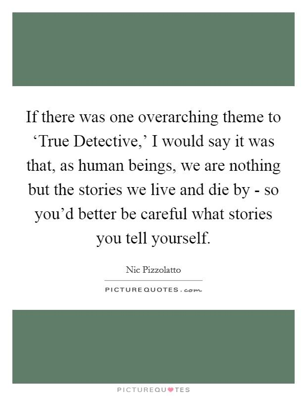 Image result for nic pizzolatto quotes