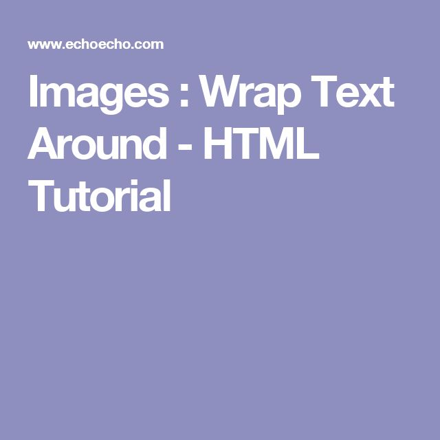 Images : Wrap Text Around - HTML Tutorial