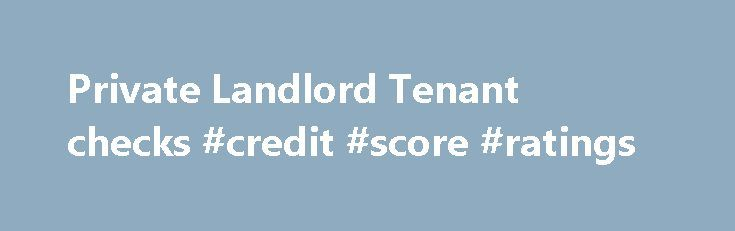 Private Landlord Tenant checks #credit #score #ratings http://credit.remmont.com/private-landlord-tenant-checks-credit-score-ratings/  #renter credit check # Private Landlord Tenant Checks Do you want to reduce the risks of renting out your property? Read More...The post Private Landlord Tenant checks #credit #score #ratings appeared first on Credit.