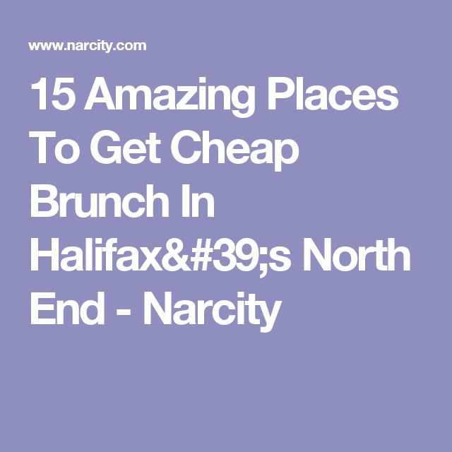15 Amazing Places To Get Cheap Brunch In Halifax's North End - Narcity
