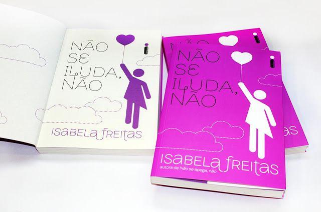 Jovem Literário  Olá, tudo bem com vocês?? A intrínseca confirmou esta noite a data de lançamento do livro Não Se  Iluda Não da escritora Isabela Freitas! Confira a data e mais informações...: