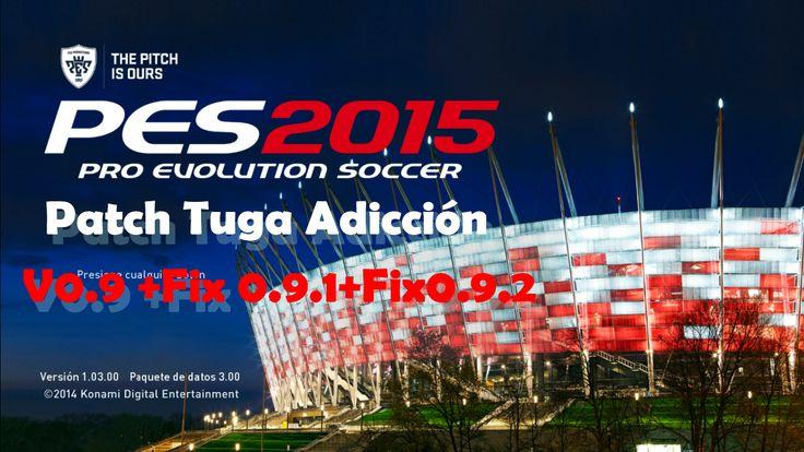 JUEGOS Y PROGRAMAS PC: [PES 2015 PC] Patch Tuga Adicción v0.9 +fix 0.9.1+...
