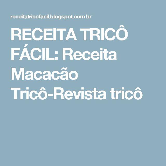RECEITA TRICÔ FÁCIL: Receita Macacão Tricô-Revista tricô