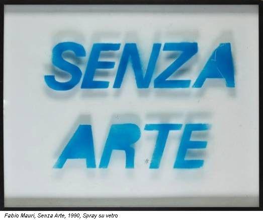 Fabio Mauri, Senza Arte, 1990, Spray su vetro