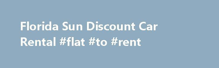 Florida Sun Discount Car Rental #flat #to #rent http://remmont.com/florida-sun-discount-car-rental-flat-to-rent/  #rental car us # This is a free service to you. You pay nothing until you return your vehicle to the rental agency. We appreciate your considering Florida Sun Car Rental and wish you a wonderful visit to Florida. Our Rental Car Rates are less than renting directly from the major auto rental companies. Learn about our large fleet of Florida Rental Cars. Here are just a few of the…