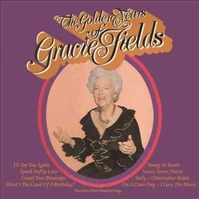 Gracie Fields - The Golden Years of Gracie Fields