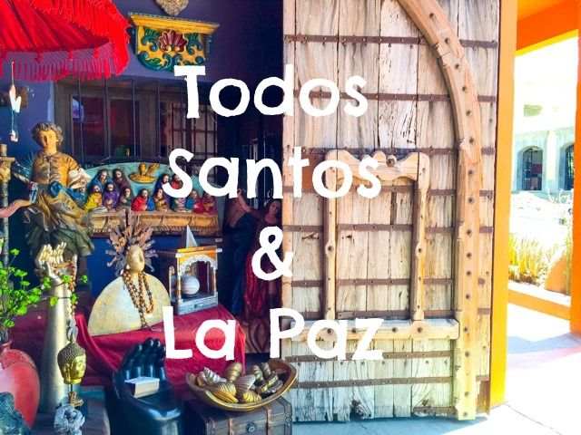 Todos Santos and La Paz | Baja Sur Travel