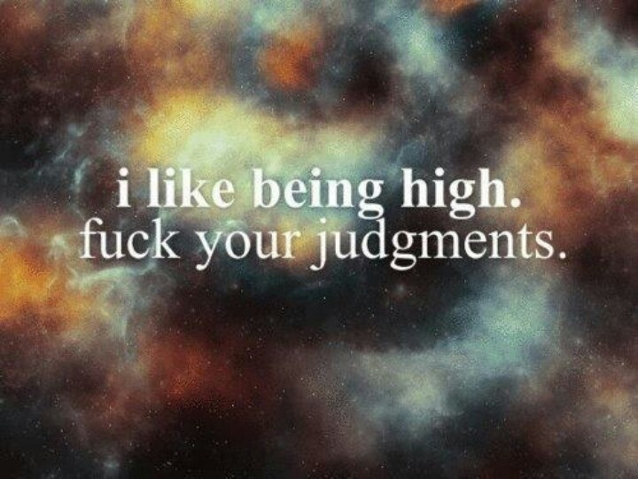 Quotes About Being High Correction. I LOVE being high. | Marijuana Quotes About Being High
