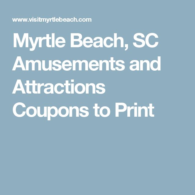 Myrtle Beach, SC Amusements and Attractions Coupons to Print