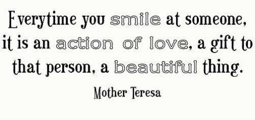 Smile :): Nice Funny Quotes, Favorite Sayings, Mothers Love, Memorable Quotes, Mother Teresa, Favorite Quotes, Kool Quotes, Inspiration Sayings, Smile