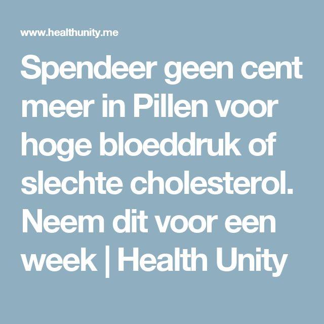 Spendeer geen cent meer in Pillen voor hoge bloeddruk of slechte cholesterol. Neem dit voor een week | Health Unity