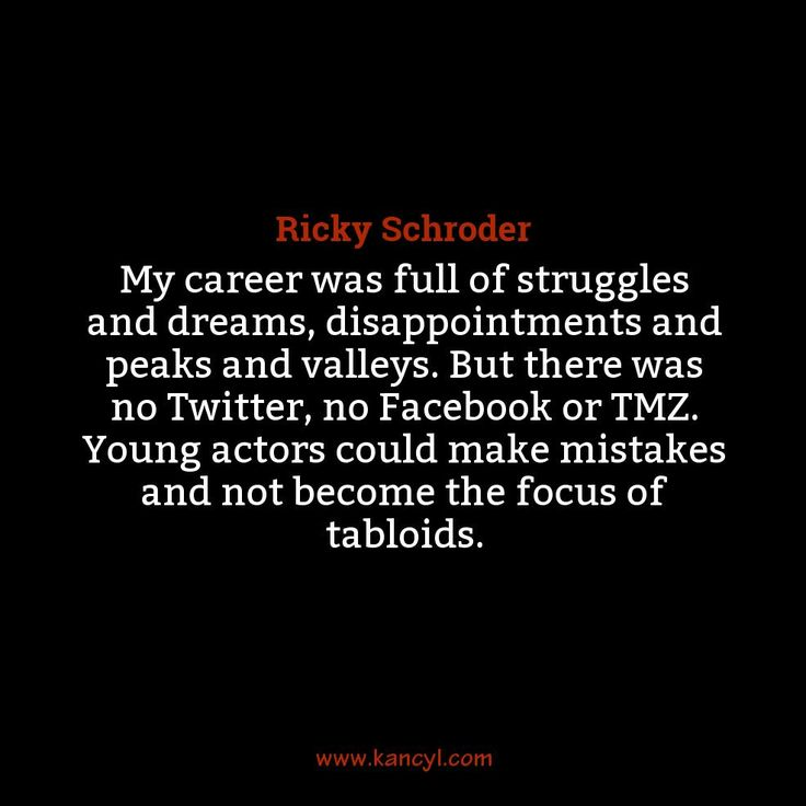 """""""My career was full of struggles and dreams, disappointments and peaks and valleys. But there was no Twitter, no Facebook or TMZ. Young actors could make mistakes and not become the focus of tabloids."""", Ricky Schroder"""