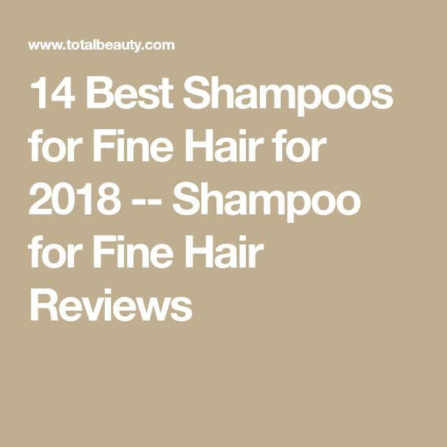14 Best Shampoos for Fine Hair for 2018 -- Shampoo for Fine Hair Reviews