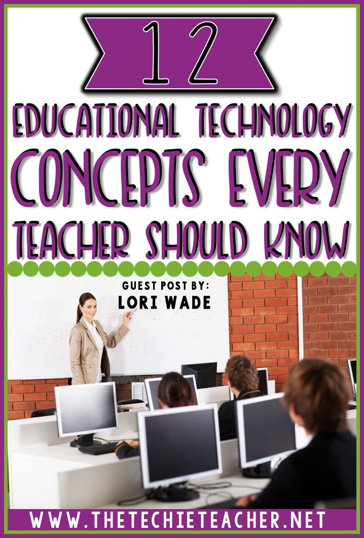 12 Educational Technology Concepts Every Teacher Should Know: Incorporating technology into the elementary and middle school classroom