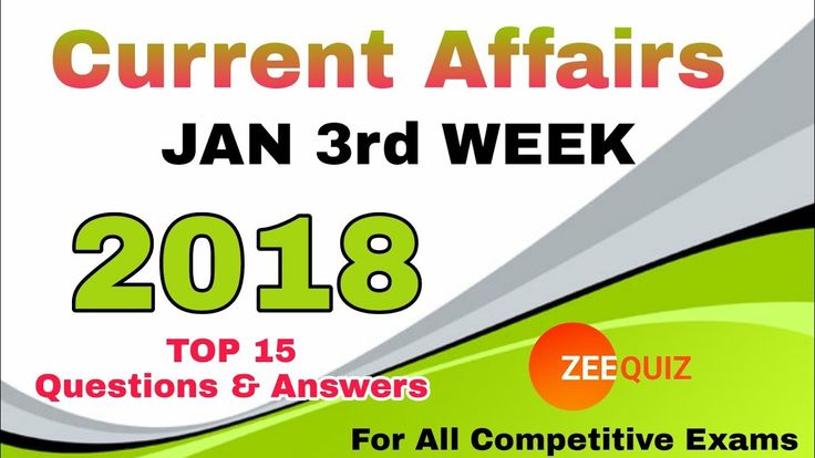 Current Affairs Quiz - January 3rd Week 2018 || General Knowledge for BA...