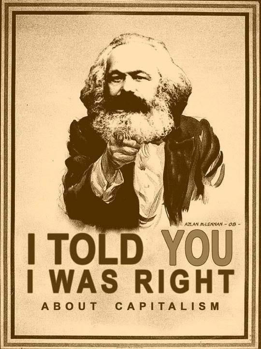 I told you I was right about capitalism.  Hahahaha, true that.