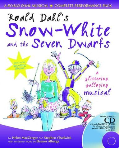 Roald Dahl's Snow-White and the Seven Dwarfs: Complete Performance Pack with Audio CD and CD-ROM: A Glittering Galloping Musical (A & C Black Musicals) Price:$37.75
