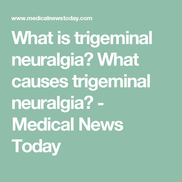 What is trigeminal neuralgia? What causes trigeminal neuralgia? - Medical News Today