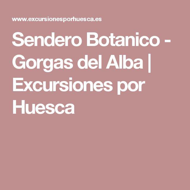Sendero Botanico - Gorgas del Alba | Excursiones por Huesca