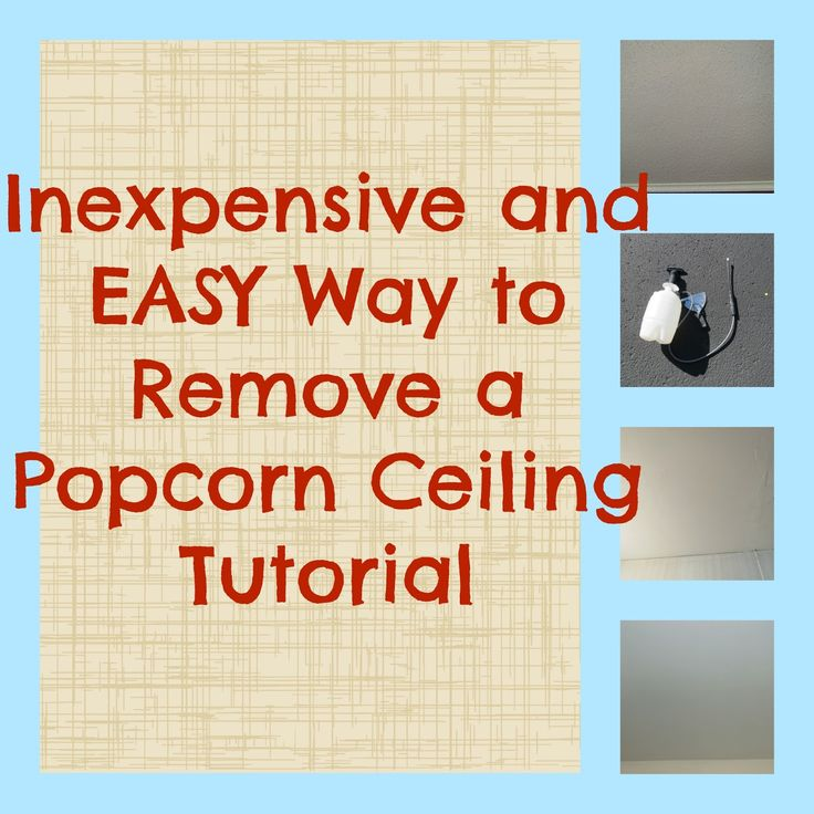 Inexpensive and easy way to remove a popcorn ceiling tutorial, diy