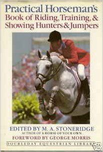 Practical Horseman's Book of Riding, Training, & Showing Hunters & Jumpersis out of print but used copies are cheap on Amazon. This is hands down my favorite horse book on training and riding, and is full of insights from the world's top show jumpers.