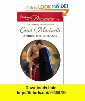 A Bride for Kolovsky (Harlequin Presents) (9780373129911) Carol Marinelli , ISBN-10: 0373129912  , ISBN-13: 978-0373129911 ,  , tutorials , pdf , ebook , torrent , downloads , rapidshare , filesonic , hotfile , megaupload , fileserve