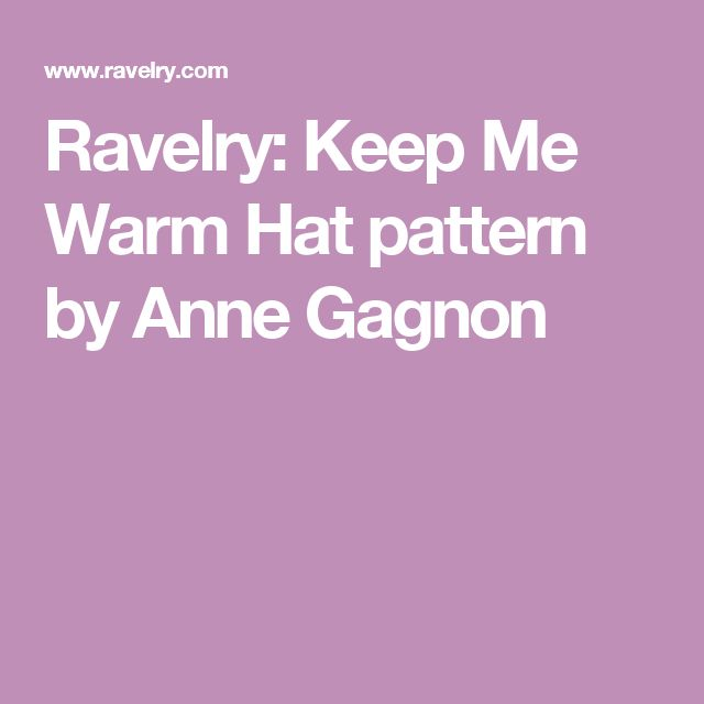 Ravelry: Keep Me Warm Hat pattern by Anne Gagnon