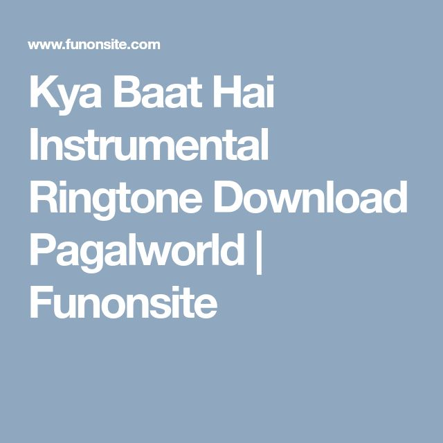 Kya Baat Hai Instrumental Ringtone Download Pagalworld Funonsite