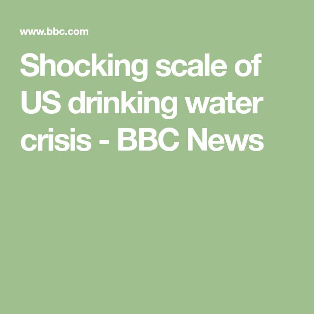 Shocking scale of US drinking water crisis - BBC News