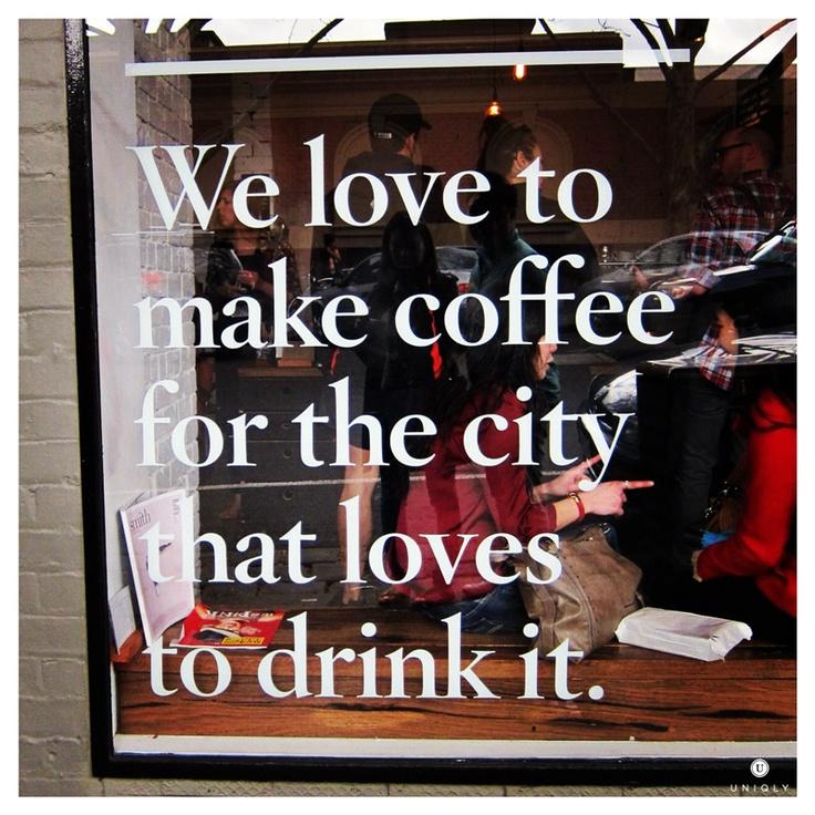 Market Lane Coffee (Melbourne, Victoria): Their shop window says it all!