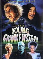 Young Frankenstein- yes, this was my childhood! My dad only remembered the funny parts :)