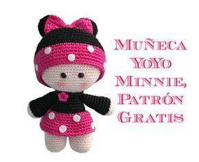 gratis free:Muñequita YoYo Minnie Amigurumi Patrón Gratis Os habéis cansado ya de los muñequitos YoYo? La verdad es que yo no y como muestra podéis ver esta Muñequita YoYo Minnie Amigurumi.