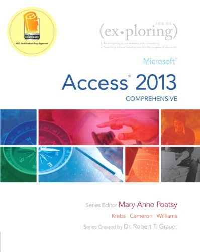 Exploring: Microsoft Access 2013, Comprehensive. Jerri Williams, Robert T. Grauer, Eric Cameron, Cynthia Krebs, Mary Anne Poatsy. Move students beyond the point-and-click. To register for and use Pearson's MyLab & Mastering products, you may also need a Course ID, which your instructor will provide. With this in mind, the Exploring series seeks to move students beyond the basics of the software at a faster pace, without sacrificing coverage of the fundamental skills that everyone...